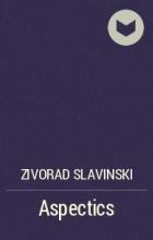 Zivorad Slavinski - Aspectics