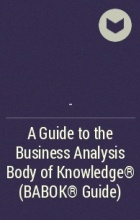 - - A Guide to the Business Analysis Body of Knowledge® (BABOK® Guide)