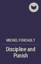 power relationships in the book discipline and punish by michael foucault The birth of the prison is a book written by the philosopher michel michel foucault's discipline and punish is and power foucault's discipline.