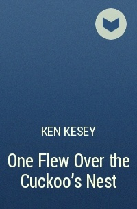 Ken Kesey - One Flew Over the Cuckoo's Nest