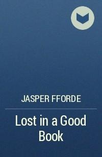 Jasper Fforde - Lost in a Good Book