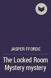 Jasper Fforde - The Locked Room Mystery mystery