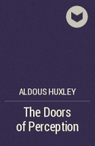 Aldous Huxley - The Doors of Perception