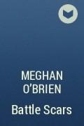 Meghan O'Brien - Battle Scars