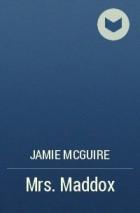 Jamie McGuire - Mrs. Maddox