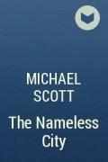 Michael Scott - The Nameless City