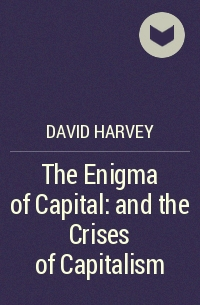 David Harvey - The Enigma of Capital: and the Crises of Capitalism