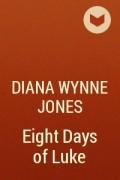 Diana Wynne Jones - Eight Days of Luke