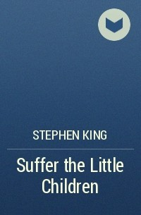 the twisted ironies in suffer the little children by stephen king
