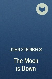 John Steinbeck - The Moon is Down