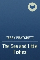 Terry Pratchett - The Sea and Little Fishes