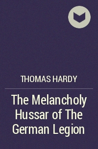 an analysis of the similarities between withered arm and the melancholy hussar of the german legion  Thomas hardy哈代简介 【名人介绍】 哈代 thomas hardy 详细简介 thomas hardy thomas hardy 1 thomas hardy哈代 英国文学thomas hardy简介.