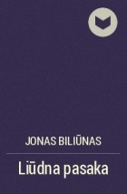 Jonas Biliūnas - Liūdna pasaka
