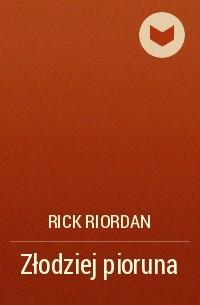 Rick Riordan - Złodziej pioruna