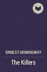 analysis of the killers by hemingway Analysis, criticism, ernest hemingway, fiction, short stories, the killers |leave a comment the killers by ernest hemingway, 1927 the magic trick: turning a would-be pulp action story into a halfway through, it becomes clear that, in spite of the title, the killers is not about the hitmen it's.