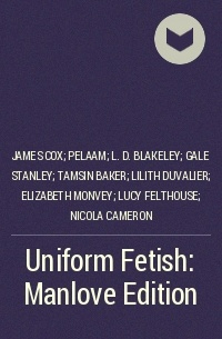 - Uniform Fetish: Manlove Edition