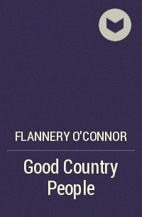the irony in flannery oconnors good country people Perhaps one of the most resounding names in american literature is the name of flannery o' connor - irony in flannery o' connor's a good man is hard to find is actually easy to find essay introduction and as a testament to her success, her works are still being appreciated since she had released it for the public's literary.