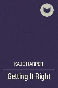 Кейдж Харпер - Getting It Right