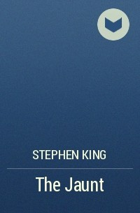 Stephen King - The Jaunt