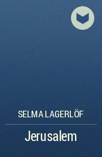 Selma Lagerlöf - Jerusalem