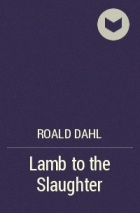 the roald dahls murder fiction lamb to the slaughter