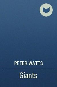 Peter Watts - Giants
