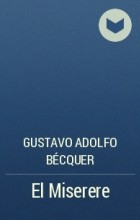 Gustavo Adolfo Bécquer - El Miserere