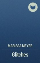 Marissa Meyer - Glitches