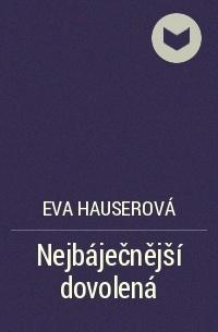 Eva Hauserová - Nejbáječnější dovolená