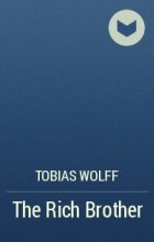 rich brother Complete summary of tobias wolff's the rich brother enotes plot summaries cover all the significant action of the rich brother.