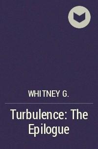 Уитни Джи - Turbulence: The Epilogue