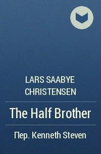 Lars Saabye Christensen - The Half Brother