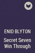 Enid Blyton - Secret Seven Win Through