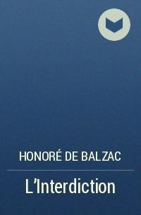 Honoré de Balzac - L'Interdiction