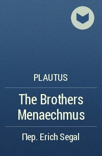 the brothers menaechmus The brothers menaechmus is a comedy of mistaken identity, written by the roman playwright the play takes place in epidamnus menaechmus has stolen a dress from his wife as a gift for his lover, a.
