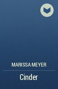 Marissa Meyer - Cinder