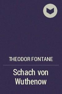 Theodor Fontane - Schach von Wuthenow