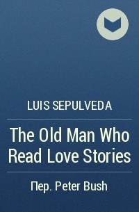 the old man who read love Old man who read love stories synopsis: antonio bolivar (richard dreyfuss) lives in the village of el idilio, a widower of many years, whose wife died shortly after.