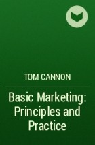 basic marketing principles Basic marketing principles and practice material type book language english title basic marketing principles and practice author(s) tom cannon publication data.