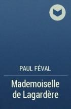Paul Féval - Mademoiselle de Lagardère