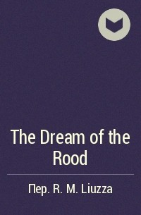- The Dream of the Rood