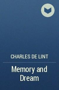 Charles de Lint - Memory and Dream