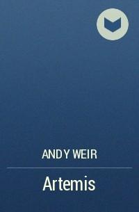 Andy Weir - Artemis