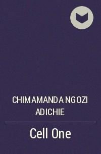 Chimamanda Ngozi Adichie - Cell One