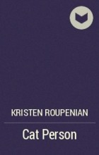 Kristen Roupenian - Cat Person