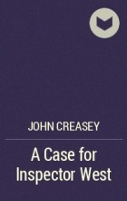 John Creasey - A Case for Inspector West