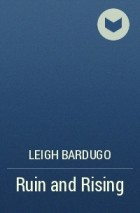 Leigh Bardugo - Ruin and Rising