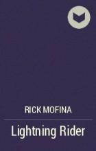 Рик Мофина - Lightning Rider