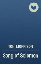 Toni Morrison - Song of Solomon