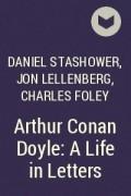 - Arthur Conan Doyle: A Life in Letters